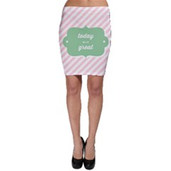 Today Will Be Great Bodycon Skirt
