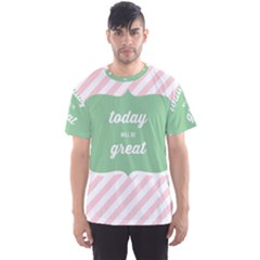 Today Will Be Great Men s Sports Mesh Tee