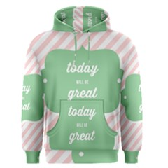Today Will Be Great Men s Pullover Hoodie
