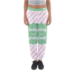 Today Will Be Great Women s Jogger Sweatpants