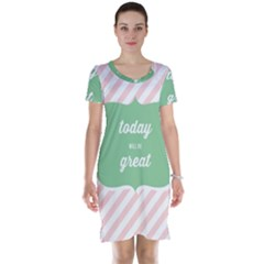 Today Will Be Great Short Sleeve Nightdress