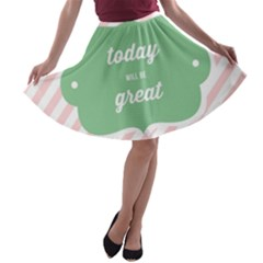 Today Will Be Great A-line Skater Skirt