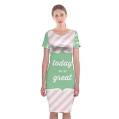 Today Will Be Great Classic Short Sleeve Midi Dress