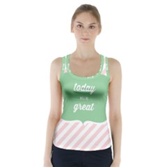 Today Will Be Great Racer Back Sports Top