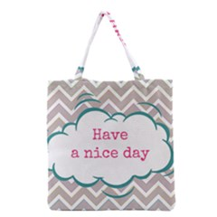 Have A Nice Day Grocery Tote Bag