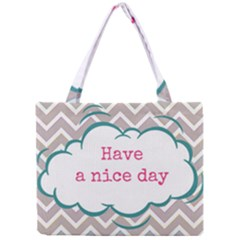 Have A Nice Day Mini Tote Bag