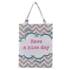 Have A Nice Day Classic Tote Bag