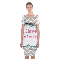Have A Nice Day Classic Short Sleeve Midi Dress
