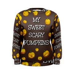 Hallowen My Sweet Scary Pumkins Women s Sweatshirt