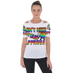 Dont Need Your Approval Short Sleeve Top