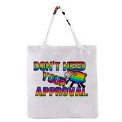 Dont Need Your Approval Grocery Tote Bag