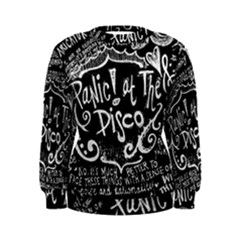 Panic ! At The Disco Lyric Quotes Women s Sweatshirt