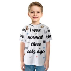 I Was Normal Three Cats Ago Kids  Sport Mesh Tee