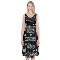 I Was Normal Three Cats Ago Midi Sleeveless Dress
