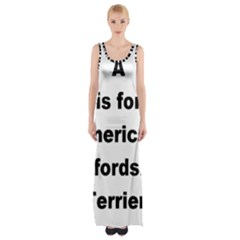 A Is For American Staffordshire Terrier Maxi Thigh Split Dress