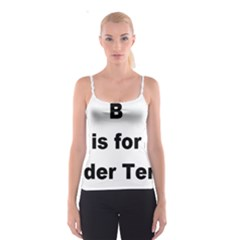B Is For Border Terrier Spaghetti Strap Top