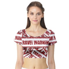 Travel Warning Shield Stamp Short Sleeve Crop Top (tight Fit)