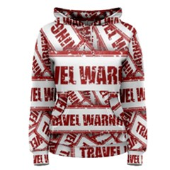 Travel Warning Shield Stamp Women s Pullover Hoodie