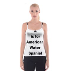 A Is For American Water Spaniel Spaghetti Strap Top