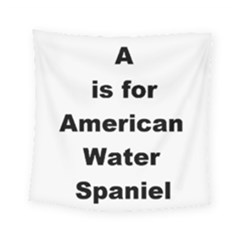 A Is For American Water Spaniel Square Tapestry (small)