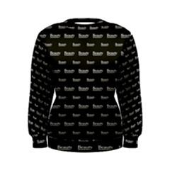 Beauty Moments Phrase Pattern Women s Sweatshirt