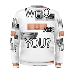 Who Are You Men s Sweatshirt