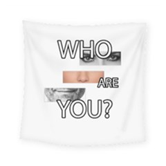 Who Are You Square Tapestry (small)