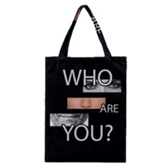 Who Are You Classic Tote Bag