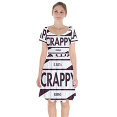 Reality Is Just A Crappy  Boring Game Short Sleeve Bardot Dress