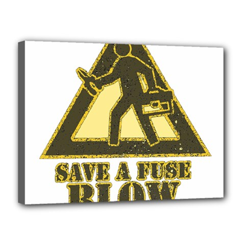 Save A Fuse Blow An Electrician Canvas 16  X 12