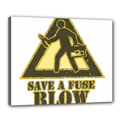 Save A Fuse Blow An Electrician Canvas 20  X 16