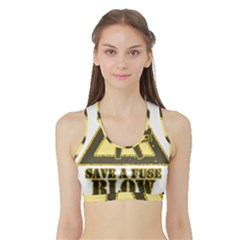 Save A Fuse Blow An Electrician Sports Bra With Border