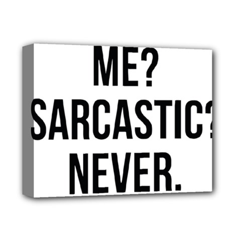 Me Sarcastic Never Deluxe Canvas 14  X 11