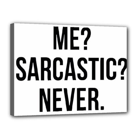 Me Sarcastic Never Canvas 16  X 12