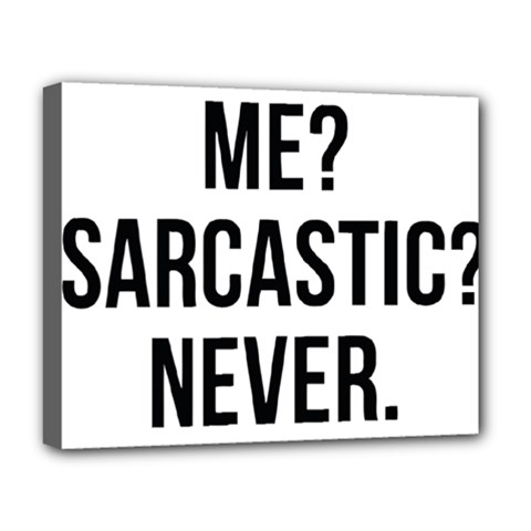 Me Sarcastic Never Deluxe Canvas 20  X 16