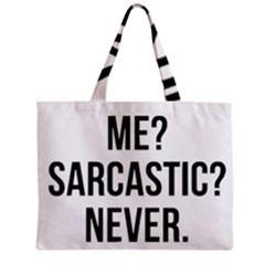 Me Sarcastic Never Zipper Mini Tote Bag