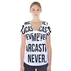 Me Sarcastic Never Short Sleeve Front Detail Top