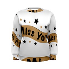 Lettering Miss You Banner Women s Sweatshirt