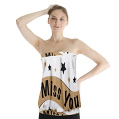Lettering Miss You Banner Strapless Top