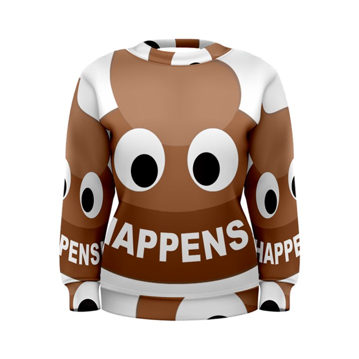 Poo Happens Women s Sweatshirt