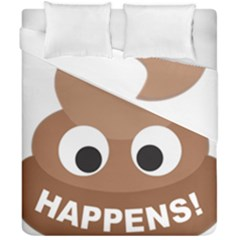 Poo Happens Duvet Cover Double Side (california King Size)