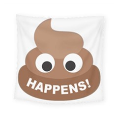 Poo Happens Square Tapestry (small)