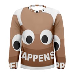 Poo Happens Men s Long Sleeve Tee