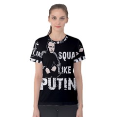 Squat Like Putin Women s Cotton Tee