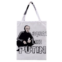 Squat Like Putin Classic Tote Bag