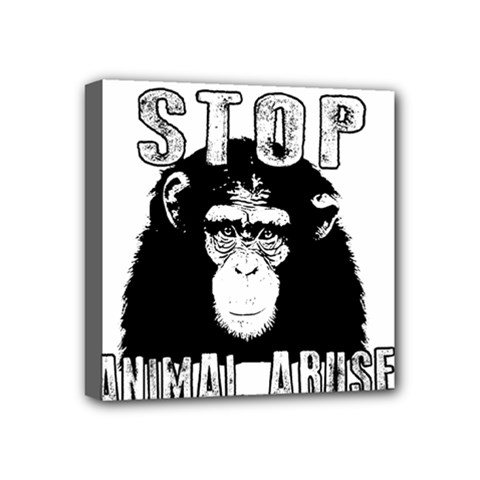 Stop Animal Abuse   Chimpanzee  Mini Canvas 4  X 4