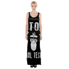 Stop Animal Testing   Chimpanzee  Maxi Thigh Split Dress