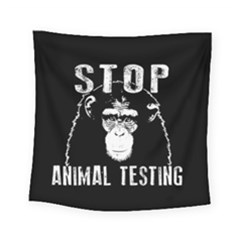 Stop Animal Testing   Chimpanzee  Square Tapestry (small)