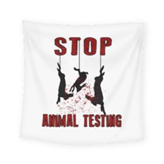 Stop Animal Testing   Rabbits  Square Tapestry (small)