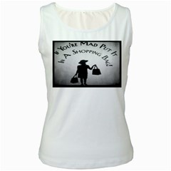 If You re Mad tshirt White Womens  Tank Top